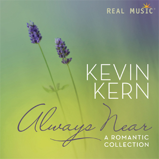 Always Near - A Romantic Collection by Kevin Kern