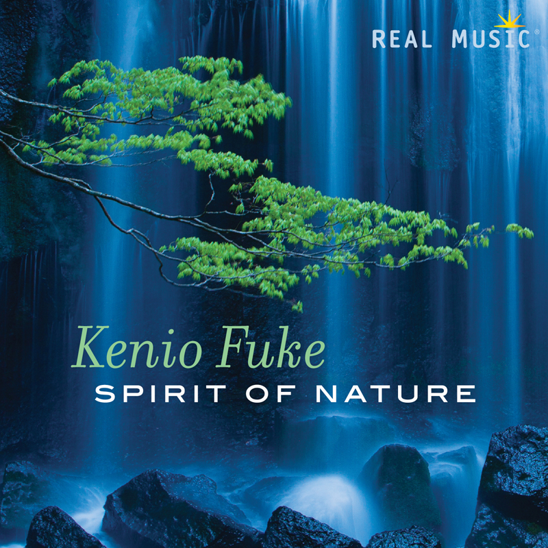Relaxing Melodies of Nature   Kenio Fuke   Real Music