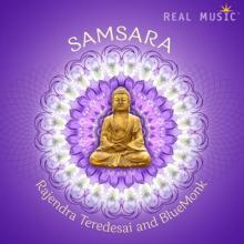 Samsara by Rajendra Teredesai and BlueMonk