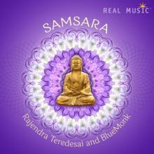 Samsara by Rajendra Teredesai and BlueMonk