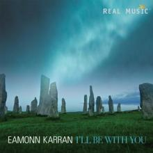 I'll Be With You by Eamonn Karran