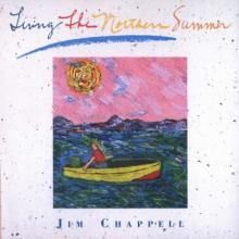 Living The Northern Summer by pianist Jim Chappell