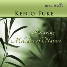 Relaxing Melodies of Nature by Kenio Fuke