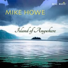 Island of Anywhere by guitarist Mike Howe