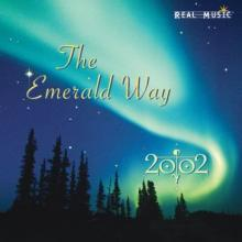 The Emerald Way by new age musicians 2002