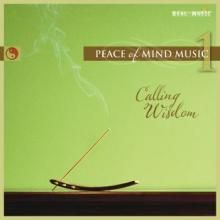 Peace of Mind Music 1: Calling Wisdom