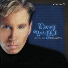 Do You Live Do You Love by pianist Danny Wright
