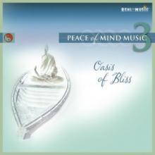 Peace of Mind Music 3: Oasis of Bliss
