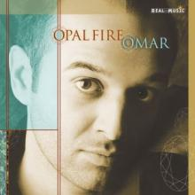 Opal Fire by Grammy Winning artist Omar Akram