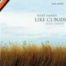 Wave Hands Like Clouds by Buedi Siebert